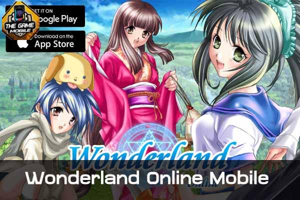Wonderland Online Mobile กับ 5 ข้อที่ควรเล่นเกมนี้ #รีวิวเกมมือถือ
